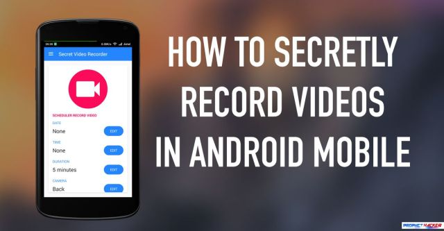 Begini Cara Mengambil Video Secara Diam-diam di Android