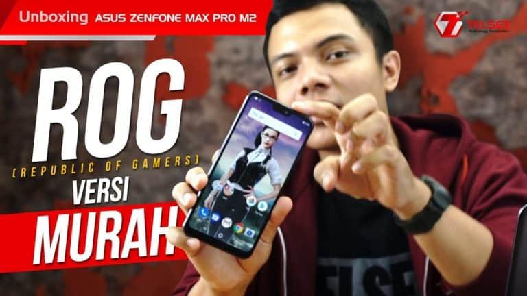 Unboxing ROG Versi Murah! Asus Zenfone Max Pro M2