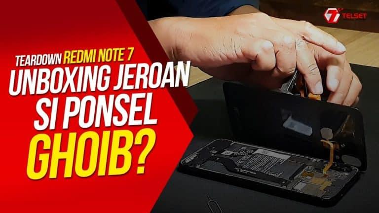Teardown REDMI NOTE 7: Unboxing Jeroan Si Ponsel GHOIB?