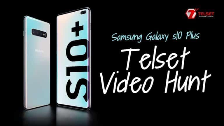 Samsung Galaxy S10 Plus Telset Video Hunt