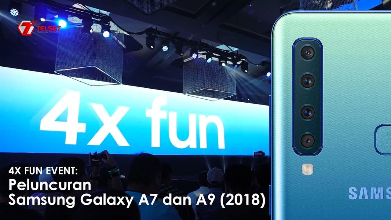 4X FUN Event: Peluncuran Samsung Galaxy A7 dan A9 (2018)