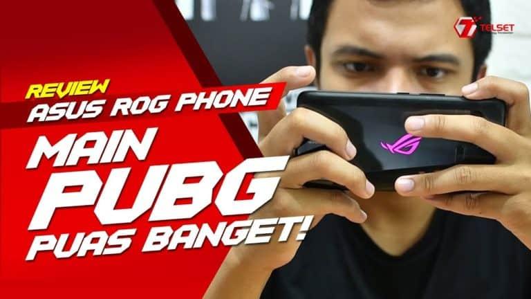 ASUS ROG PHONE REVIEW: Main PUBG Puas Banget
