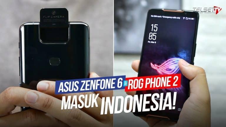 Asus Zenfone 6 dan ROG Phone 2 Masuk Indonesia!