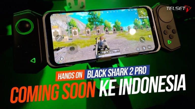 Black Shark 2 Pro HANDS-ON: Coming Soon ke Indonesia