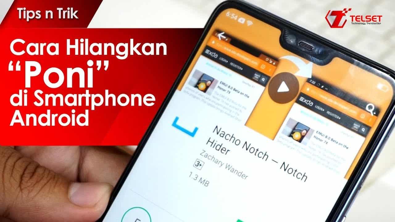 """Cara Hilangkan """"Poni"""" di Smartphone Android"""