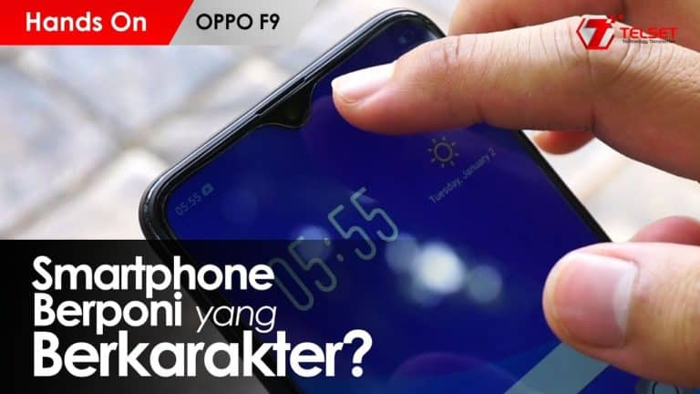 HANDS ON OPPO F9 INDONESIA : Smartphone Berponi yang Berkarakter?