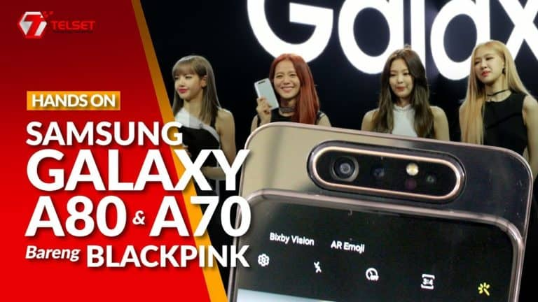 Hands-on Samsung Galaxy A80 dan A70 Bareng Blackpink !