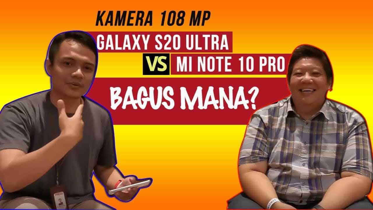Kamera 108MP Galaxy S20 Ultra Vs Mi Note 10 Pro, Bagus Mana?