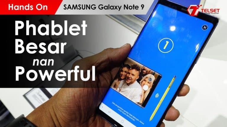 SAMSUNG GALAXY NOTE 9 INDONESIA : Handphone atau Tablet ??? (Hands On)