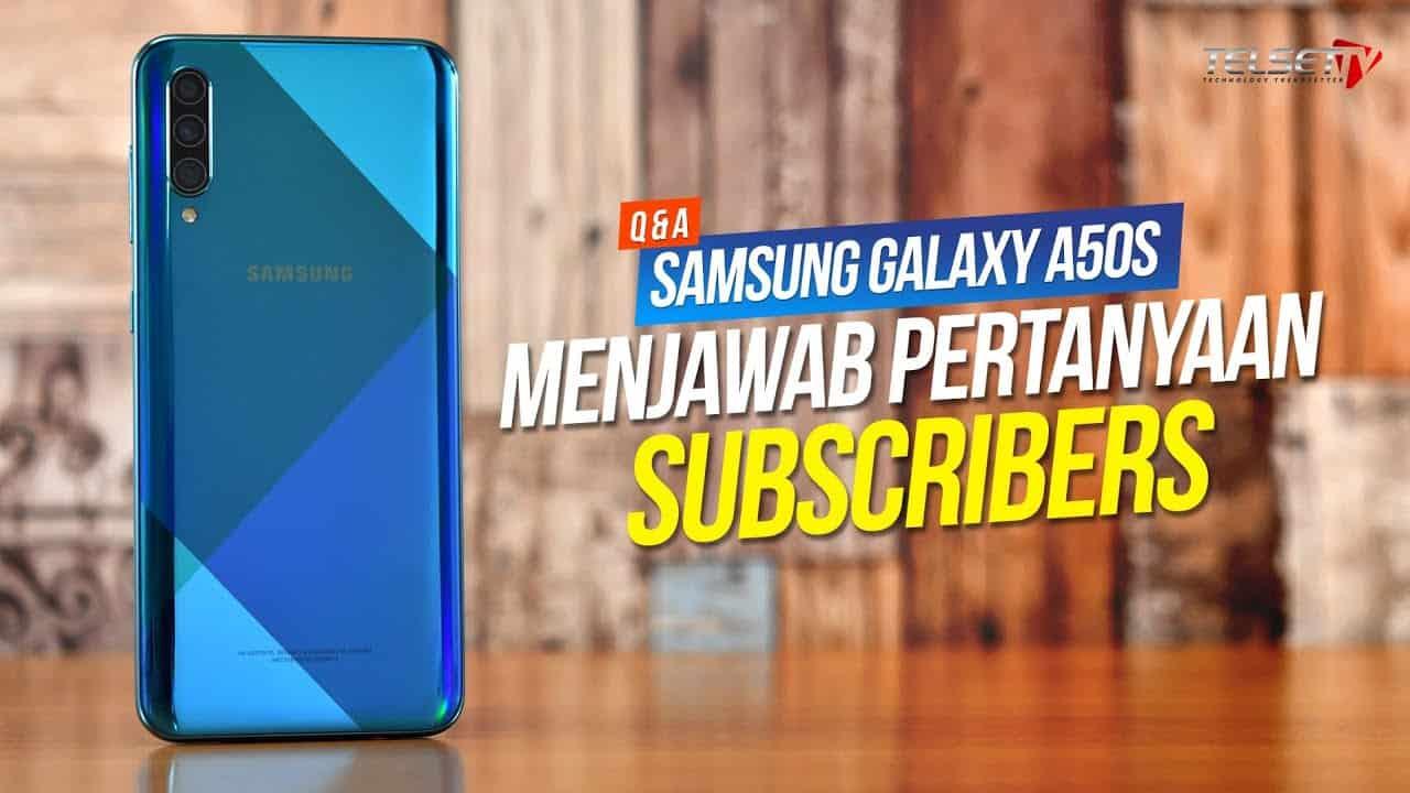 Samsung Galaxy A50S | Menjawab Pertanyaan Subscribers
