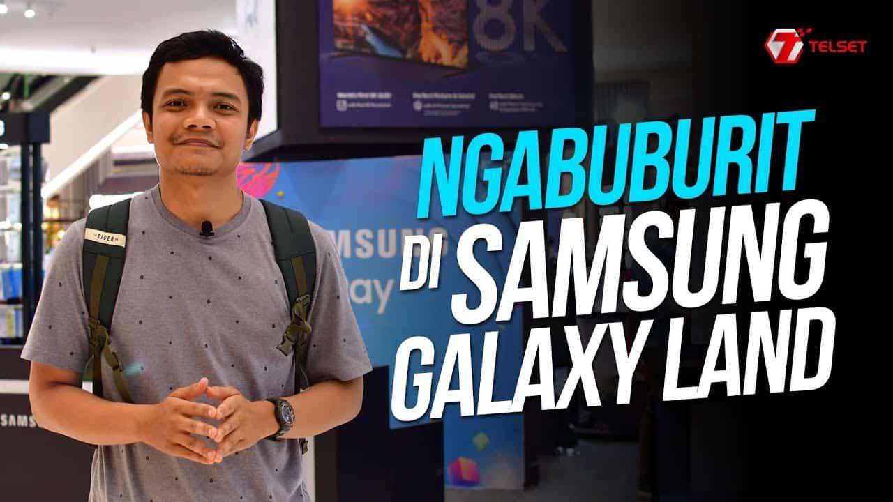 Samsung Galaxy Land | Ngabuburit Bareng Ekosistem Samsung