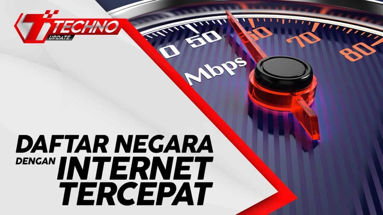 TECHNO UPDATE | Daftar Negara dengan Internet Tercepat di dunia