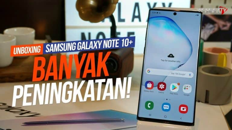 Unboxing Samsung Galaxy Note 10 +: Banyak Peningkatan!