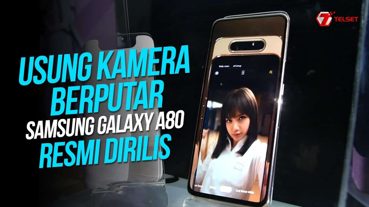 Usung Kamera Berputar, Samsung Galaxy A80 Resmi Dirilis