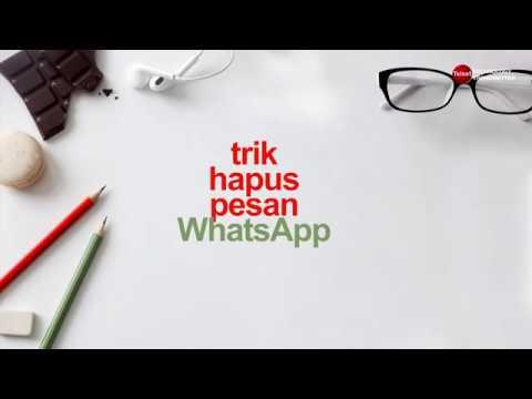 Cara Hapus Pesan yang Terkirim di WhatsApp