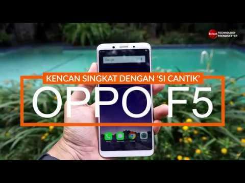 Kencan Singkat dengan 'Si Cantik' Oppo F5