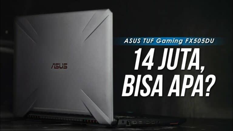 Asus TUF Gaming FX505DU Performance Test: Powerful dengan AMD Ryzen