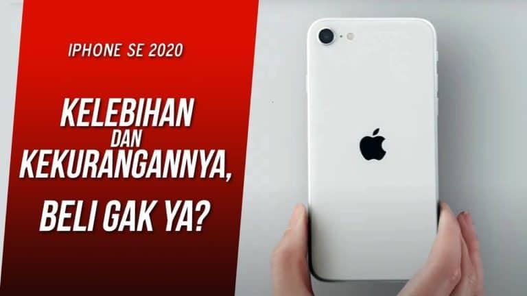 iPhone SE 2020: Kelebihan dan Kekurangannya, Beli Gak Ya?!