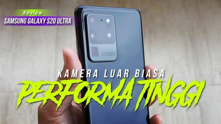 Samsung Galaxy S20 Ultra Review: Kamera Luar Biasa, Performa Tinggi