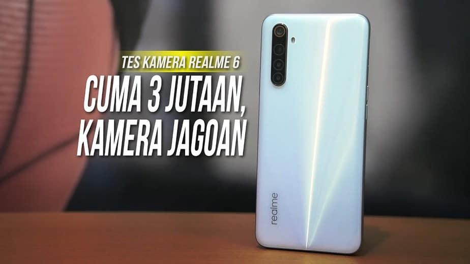 REALME 6 CAMERA REVIEW: Kamera Jempolan untuk HP Rp 3 Jutaan