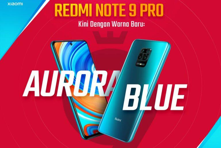 Awas Kehabisan! Redmi Note 9 Pro Aurora Blue Resmi Tersedia
