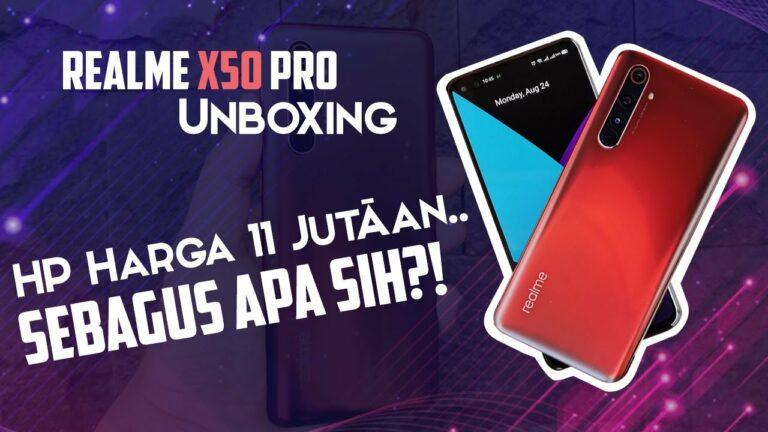 Realme X50 Pro Unboxing: HP Harga 11 Jutaan, Sebagus Apa Sih?!