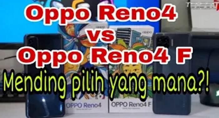 Oppo Reno4 vs Reno4 F, Mending Beli yang Mana?