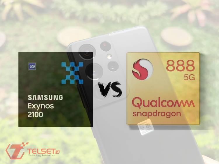 Perbandingan Exynos 2100 vs Snapdragon 888 di Samsung Galaxy S21 Ultra