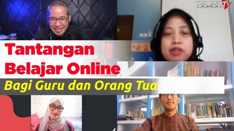 Tantangan Belajar Online Bagi Guru dan Orang Tua
