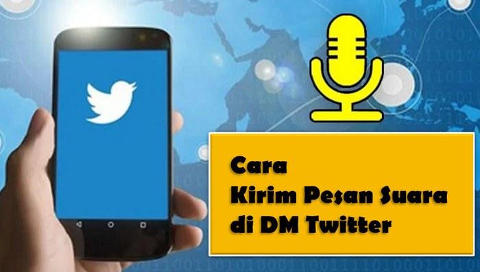Cara Kirim Pesan Suara di DM Twitter, Langsung Bisa!