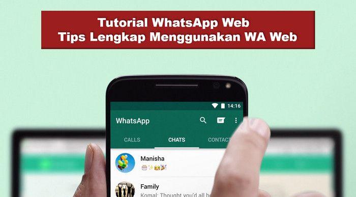 Tutorial Whatsapp Web: Cara Menggunakan WA Web Terlengkap