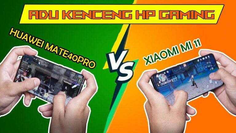 """Adu Kenceng """"HP Gaming""""! Compare Huawei Mate 40 vs Xiaomi Mi 11"""