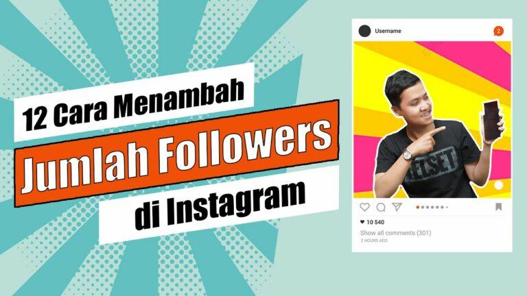 12 Cara Jitu dan Cepat Menambah Followers Instagram