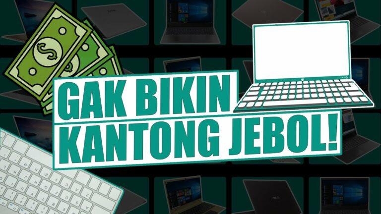 Rekomendasi 15 Laptop Murah untuk Mahasiswa, Harga Mulai 2 Jutaan