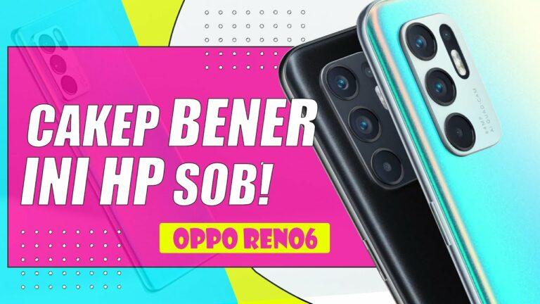 "Review Oppo Reno6: ""Reno Glow Keren, Kameranya Cakep"""